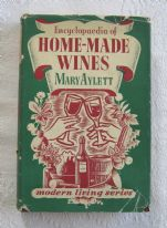 "Encyclopaedia of Home-Made Wines - Mary Aylett (Odhams ""Modern Living"" Series, 1957)"